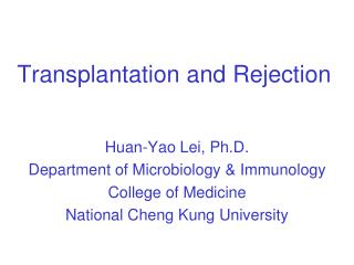 Transplantation and Rejection