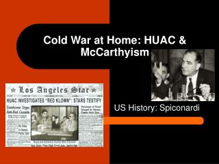 Cold War at Home: HUAC & McCarthyism