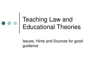 Teaching Law and Educational Theories
