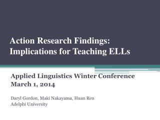 Action Research Findings:  Implications for Teaching ELLs