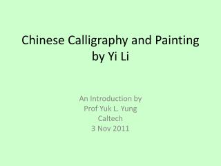 Chinese Calligraphy and Painting by Yi Li