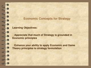 Economic Concepts for Strategy