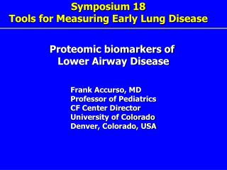 Symposium 18  Tools for Measuring Early Lung Disease