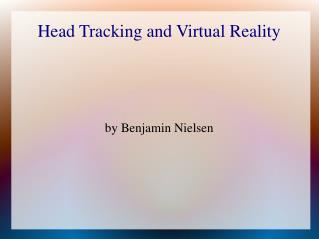 Head Tracking and Virtual Reality