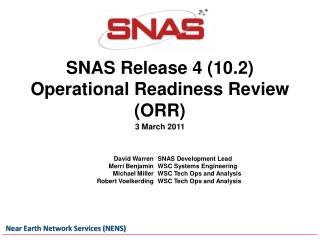 SNAS Release 4 (10.2)  Operational Readiness Review (ORR)