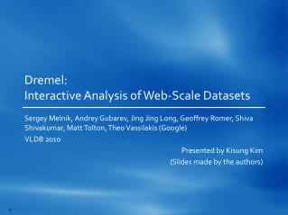 Dremel : Interactive Analysis of Web-Scale  Datasets