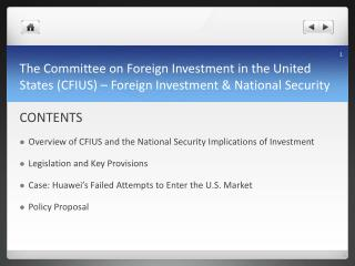 CONTENTS Overview of CFIUS and the National Security Implications of Investment