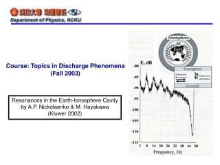 Resonances in the Earth-Ionosphere Cavity by A.P. Nickolaenko & M. Hayakawa (Kluwer 2002)