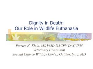 Dignity in Death:  Our Role in Wildlife Euthanasia