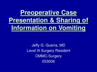 Preoperative Case Presentation & Sharing of Information on Vomiting