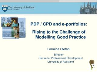 PDP / CPD and e-portfolios: Rising to the Challenge of Modelling Good Practice Lorraine Stefani