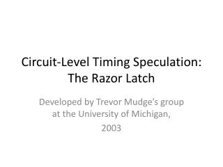 Circuit-Level Timing Speculation: The Razor Latch