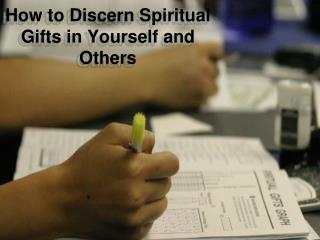 How to Discern Spiritual Gifts in Yourself and Others