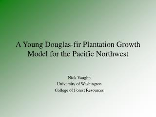 A Young Douglas-fir Plantation Growth Model for the Pacific Northwest