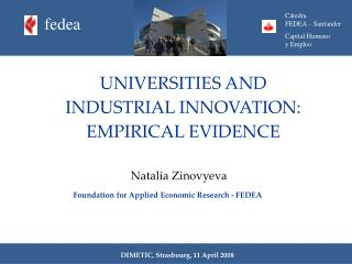 UNIVERSITIES AND INDUSTRIAL INNOVATION: EMPIRICAL EVIDENCE