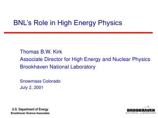 BNL's Role in High Energy Physics