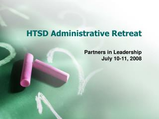 HTSD Administrative Retreat
