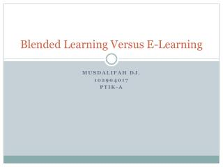 Blended Learning Versus E-Learning