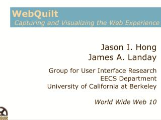WebQuilt Capturing and Visualizing the Web Experience