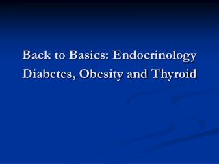 Back to Basics: Endocrinology Diabetes, Obesity and Thyroid