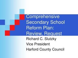 Comprehensive Secondary School Reform Plan: Review, Request