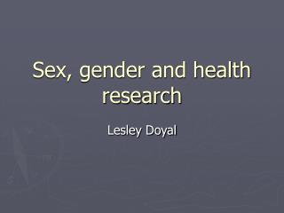 Sex, gender and health research