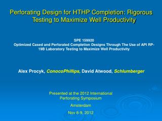 Perforating Design for HTHP Completion: Rigorous Testing to Maximize Well Productivity