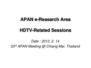 APAN e-Research Area  HDTV-Related Sessions