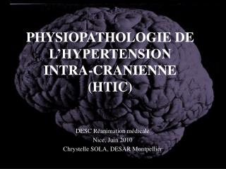 PHYSIOPATHOLOGIE DE L'HYPERTENSION  INTRA-CRANIENNE (HTIC)