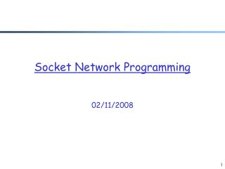 Socket  Network Programming 02/11/2008