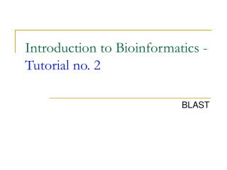 Introduction to Bioinformatics -  Tutorial no. 2