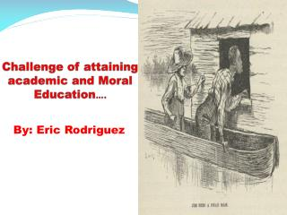 Challenge of attaining academic and Moral Education ….