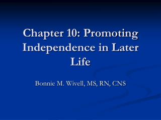 Chapter 10: Promoting Independence in Later Life