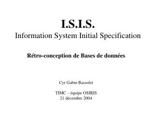 I.S.I.S. Information System Initial Specification