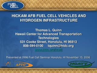 Presented at 2006 Fuel Cell Seminar Honolulu, HI November 15, 2006
