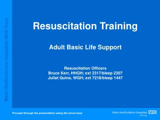 Resuscitation Training  Adult Basic Life Support   Resuscitation Officers Bruce Kerr, HHGH; ext 2317