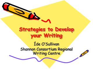 Strategies to Develop  your Writing