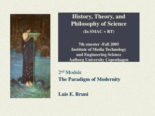 2 nd  Module The Paradigm of Modernity Luis E. Bruni