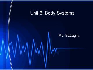 Unit 8: Body Systems