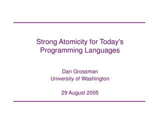 Strong Atomicity for Today's  Programming Languages