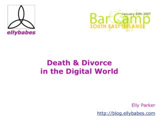 Death & Divorce  in the Digital World