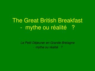 The Great British Breakfast -  mythe ou réalité   ?