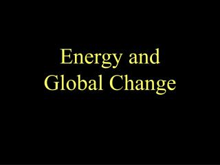 Energy and Global Change
