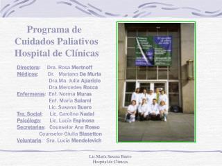 Directora :      Dra. Rosa  Mertnoff Médicos :        Dr.   Mariano  De Muria