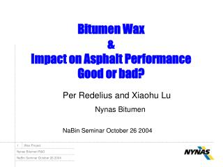 Bitumen Wax & Impact on Asphalt Performance Good or bad?