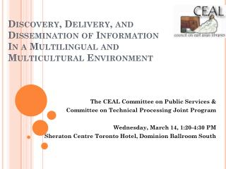 The CEAL Committee on Public Services &  Committee on Technical Processing Joint Program