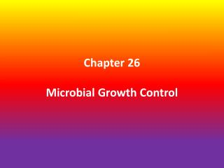 Chapter 26 Microbial Growth Control