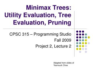 Minimax Trees: Utility Evaluation, Tree Evaluation, Pruning