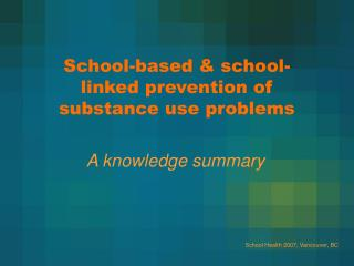 School-based & school-linked prevention of substance use problems