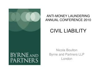 ANTI-MONEY LAUNDERING ANNUAL CONFERENCE 2010 CIVIL LIABILITY